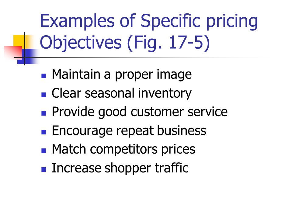 Examples of Specific pricing Objectives (Fig. 17-5)