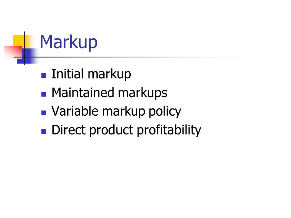 Markup Initial markup Maintained markups Variable markup policy