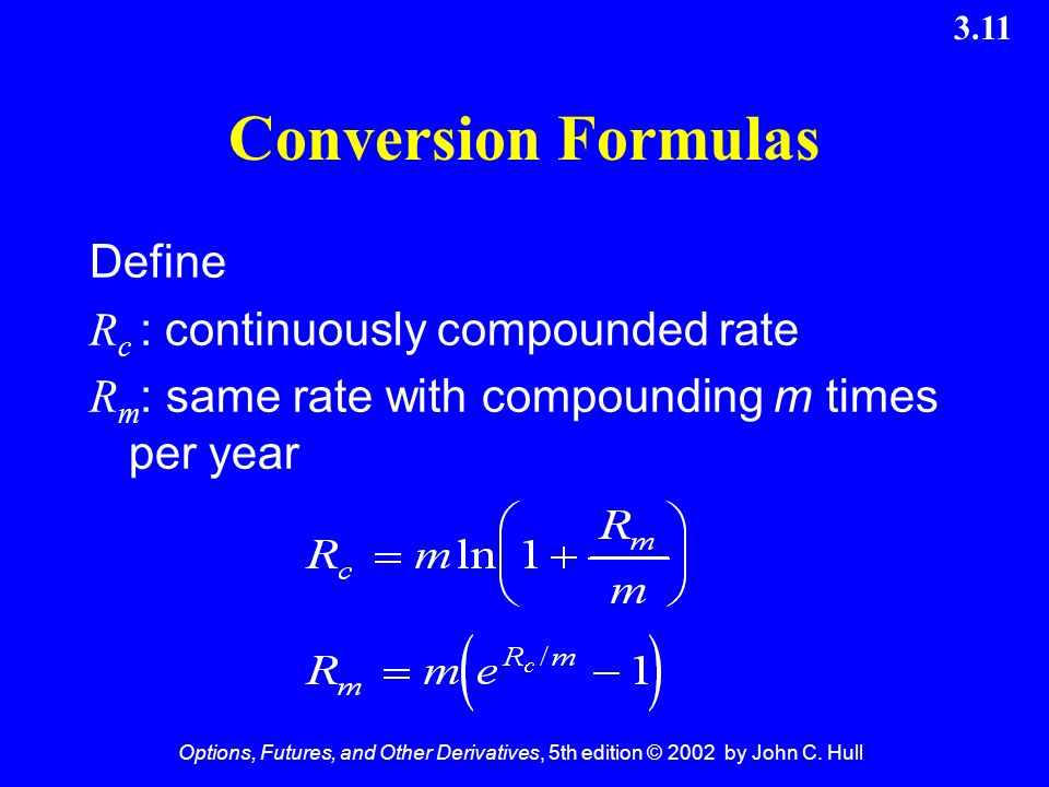 Conversion Formulas Define Rc : continuously compounded rate