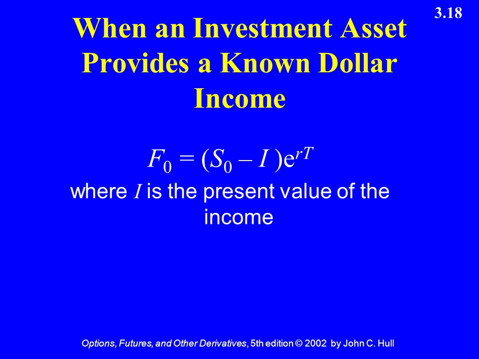 When an Investment Asset Provides a Known Dollar Income