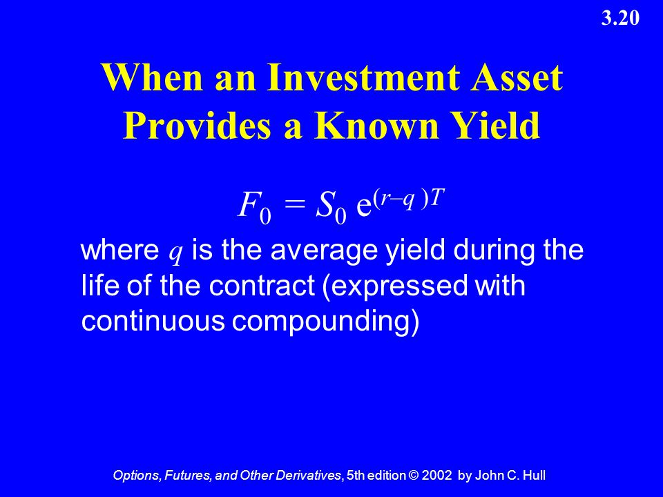 When an Investment Asset Provides a Known Yield