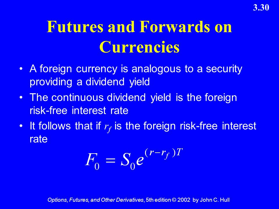 Futures and Forwards on Currencies