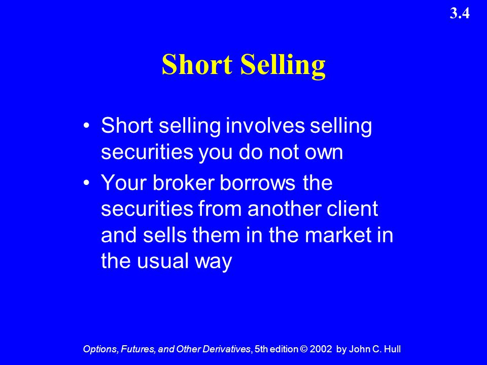 Short Selling Short selling involves selling securities you do not own