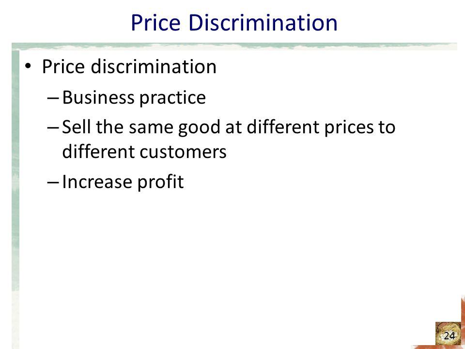 Price Discrimination Price discrimination Business practice