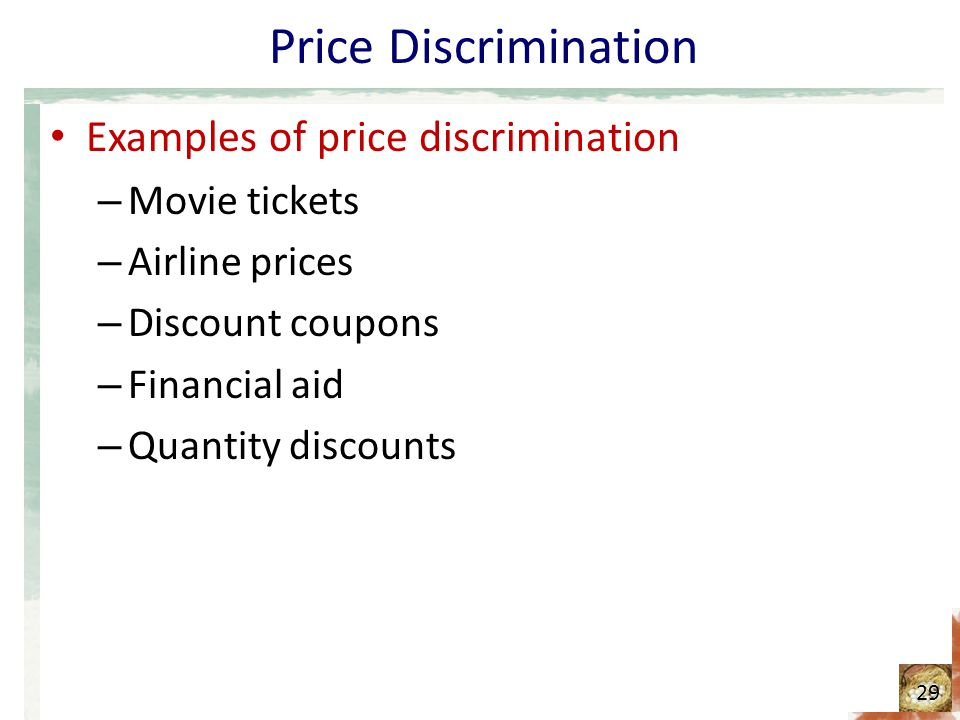 Price Discrimination Examples of price discrimination Movie tickets