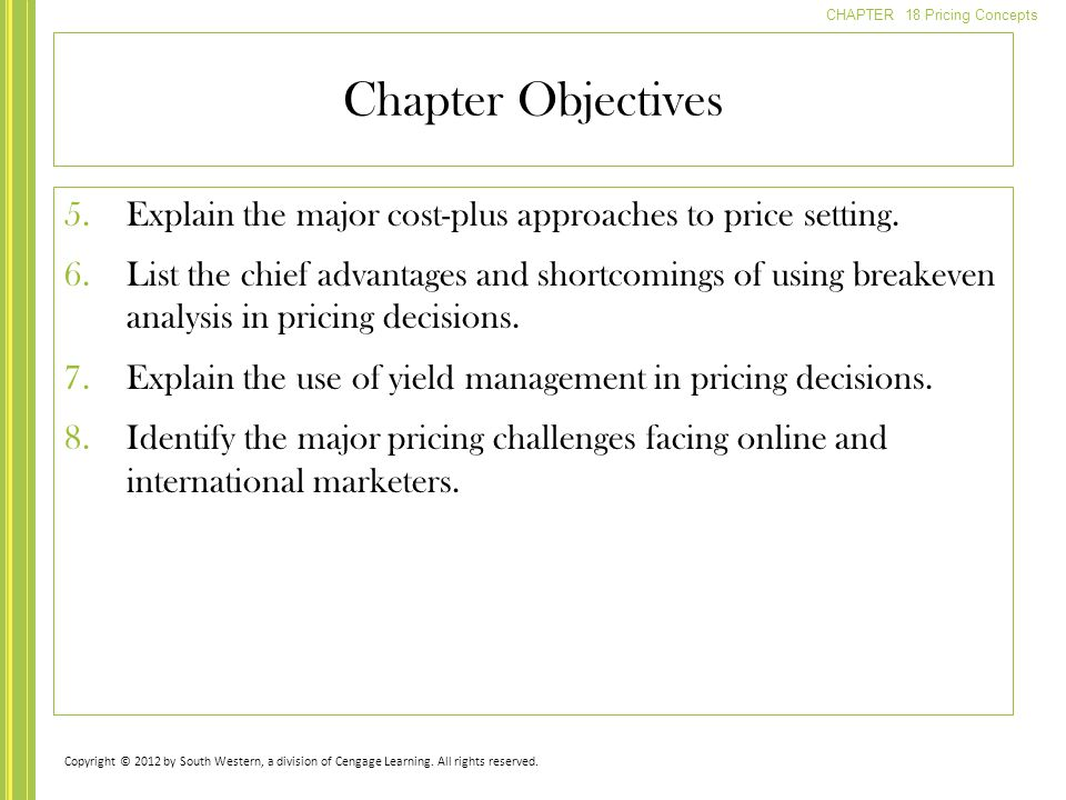 Chapter Objectives Explain the major cost-plus approaches to price setting.