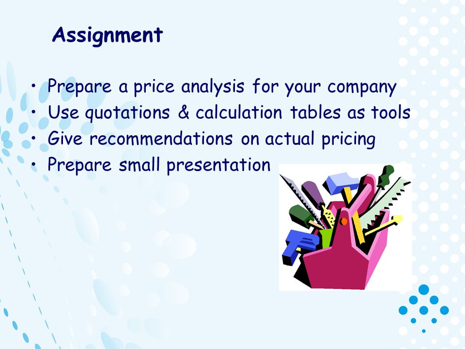 Assignment Prepare a price analysis for your company