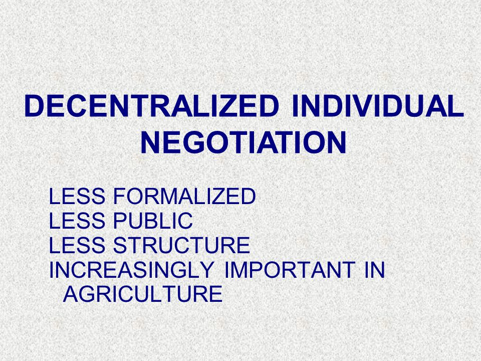DECENTRALIZED INDIVIDUAL NEGOTIATION
