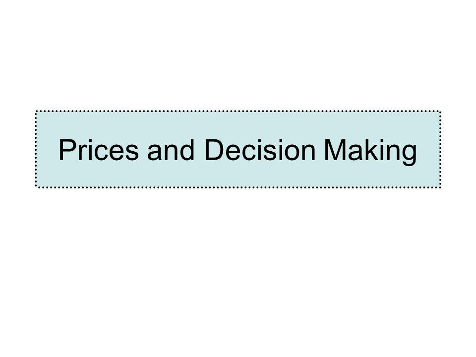 Prices and Decision Making