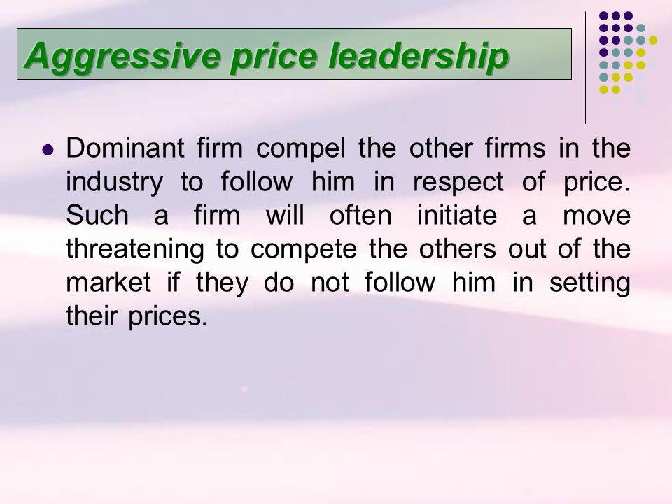 Aggressive price leadership