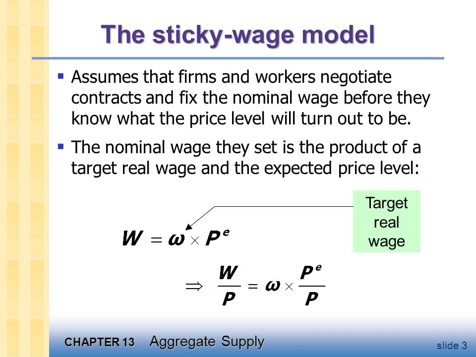 The sticky-wage model If it turns out that then
