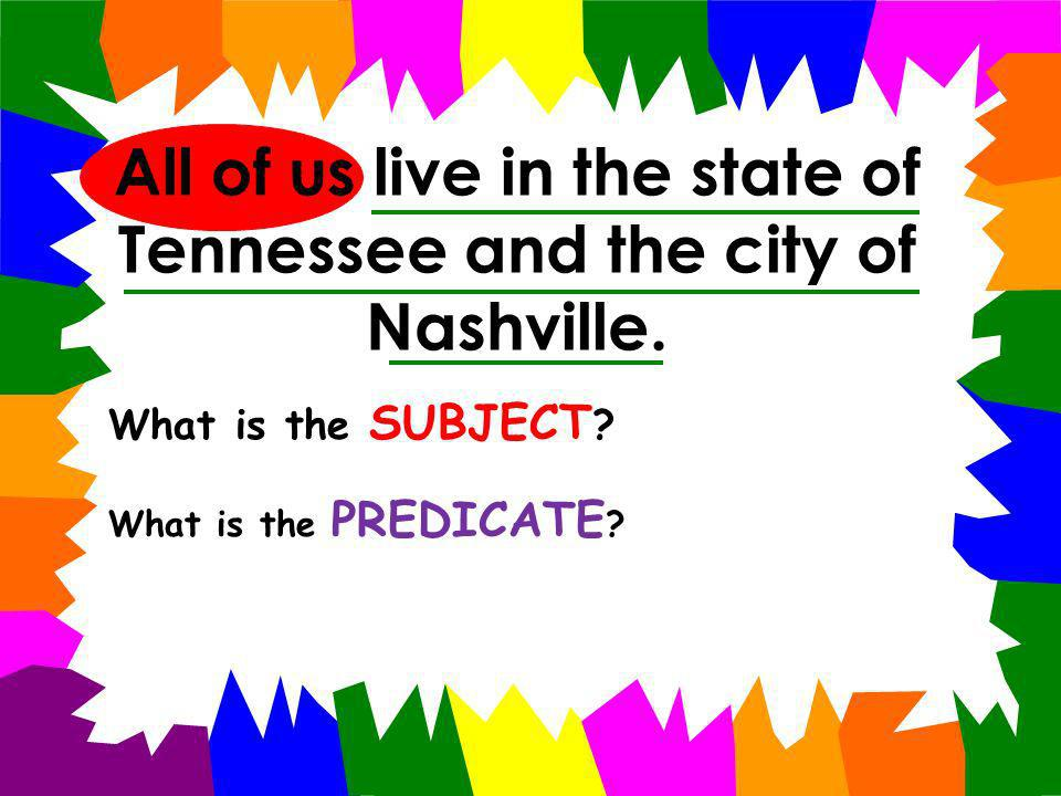 All of us live in the state of Tennessee and the city of Nashville.