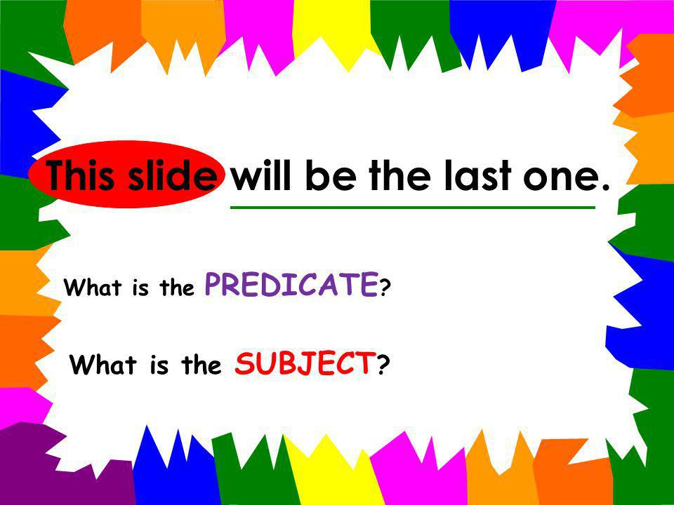 This slide will be the last one.