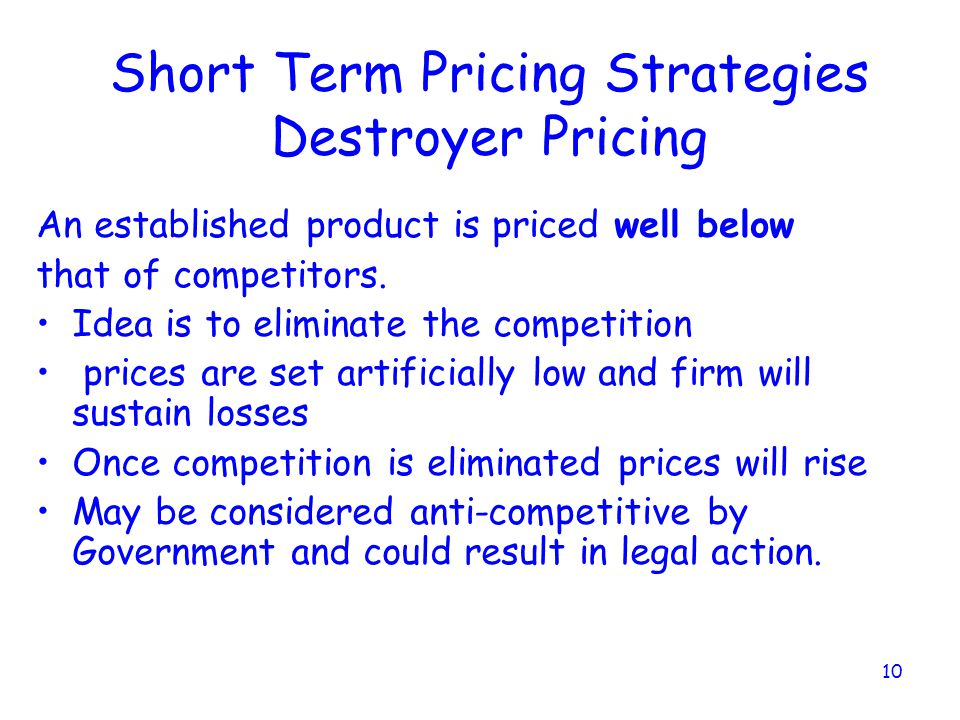 Short Term Pricing Strategies Destroyer Pricing