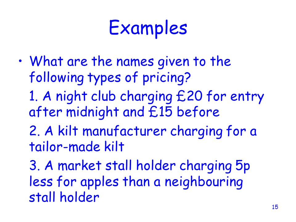 Examples What are the names given to the following types of pricing