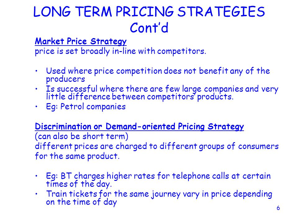 LONG TERM PRICING STRATEGIES Cont'd