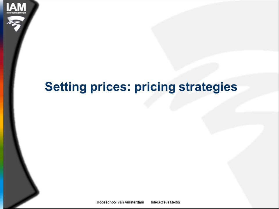 Setting prices: pricing strategies