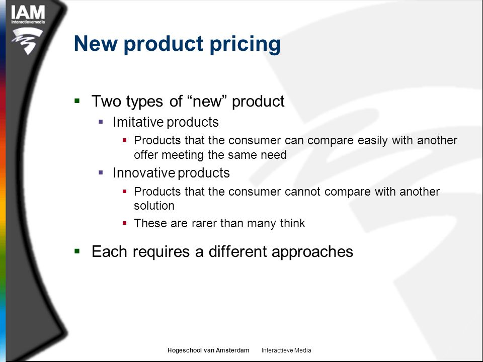 New product pricing Two types of new product