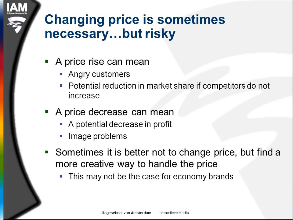 Changing price is sometimes necessary…but risky