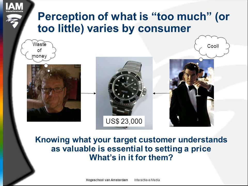 Perception of what is too much (or too little) varies by consumer