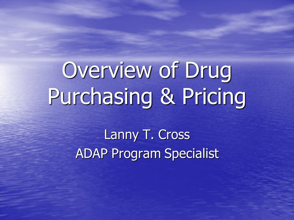 Overview of Drug Purchasing & Pricing