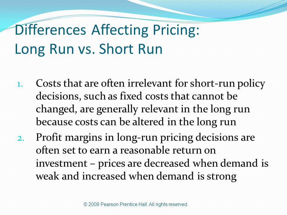 Differences Affecting Pricing: Long Run vs. Short Run