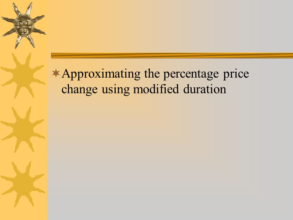 Approximating the percentage price change using modified duration
