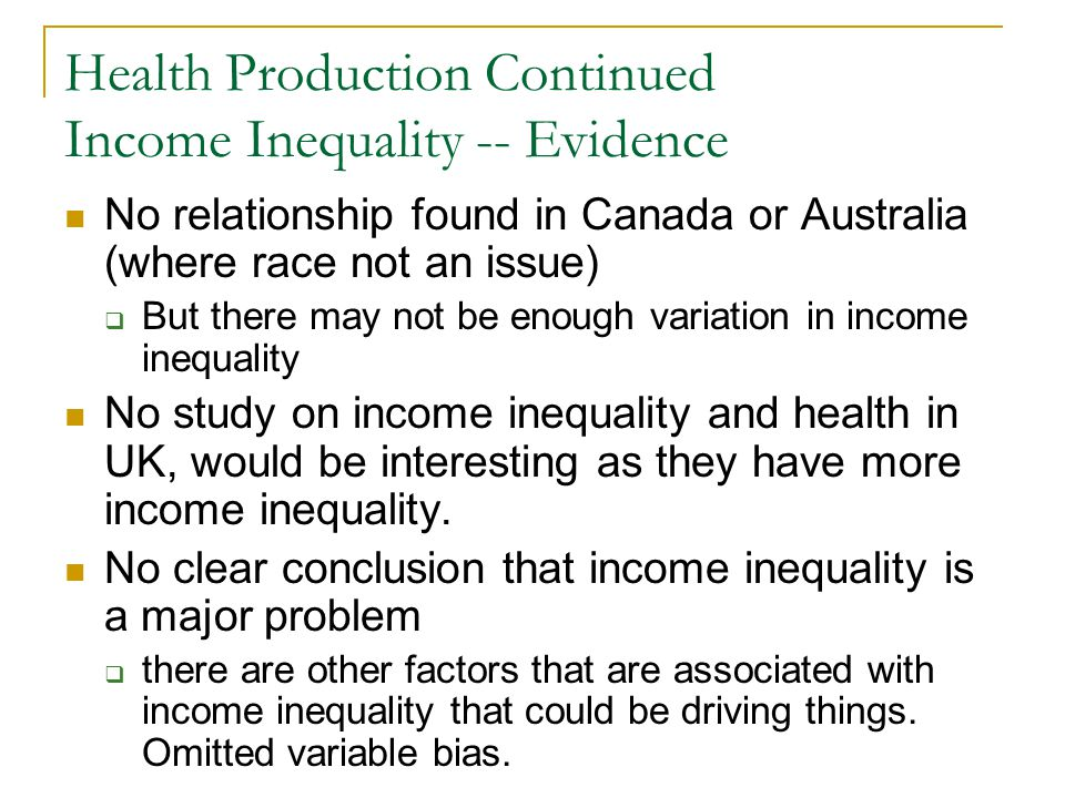 Health Production Continued Income Inequality -- Evidence