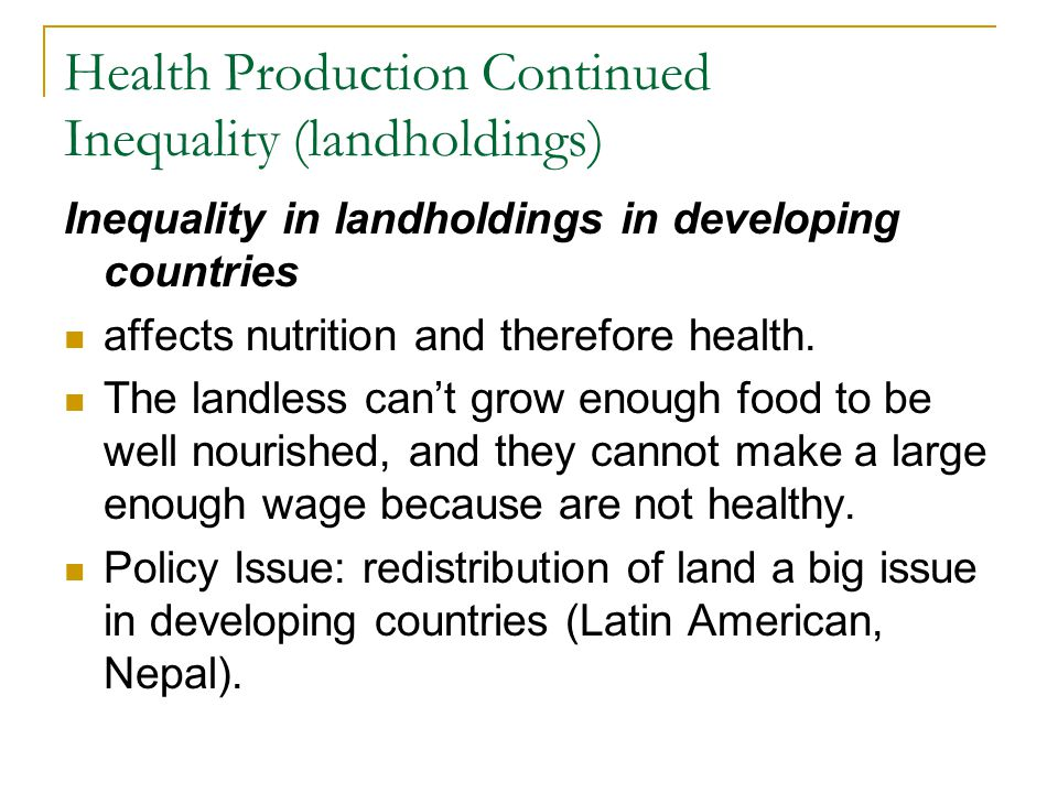 Health Production Continued Inequality (landholdings)