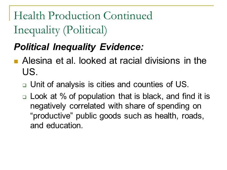 Health Production Continued Inequality (Political)