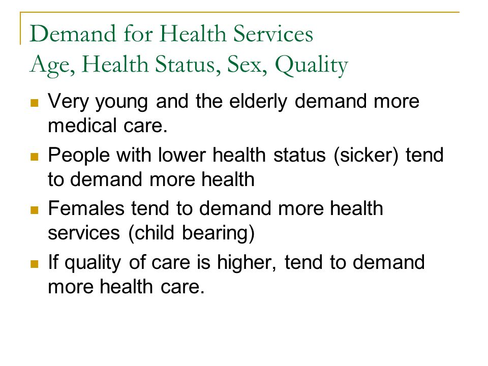 Demand for Health Services Age, Health Status, Sex, Quality
