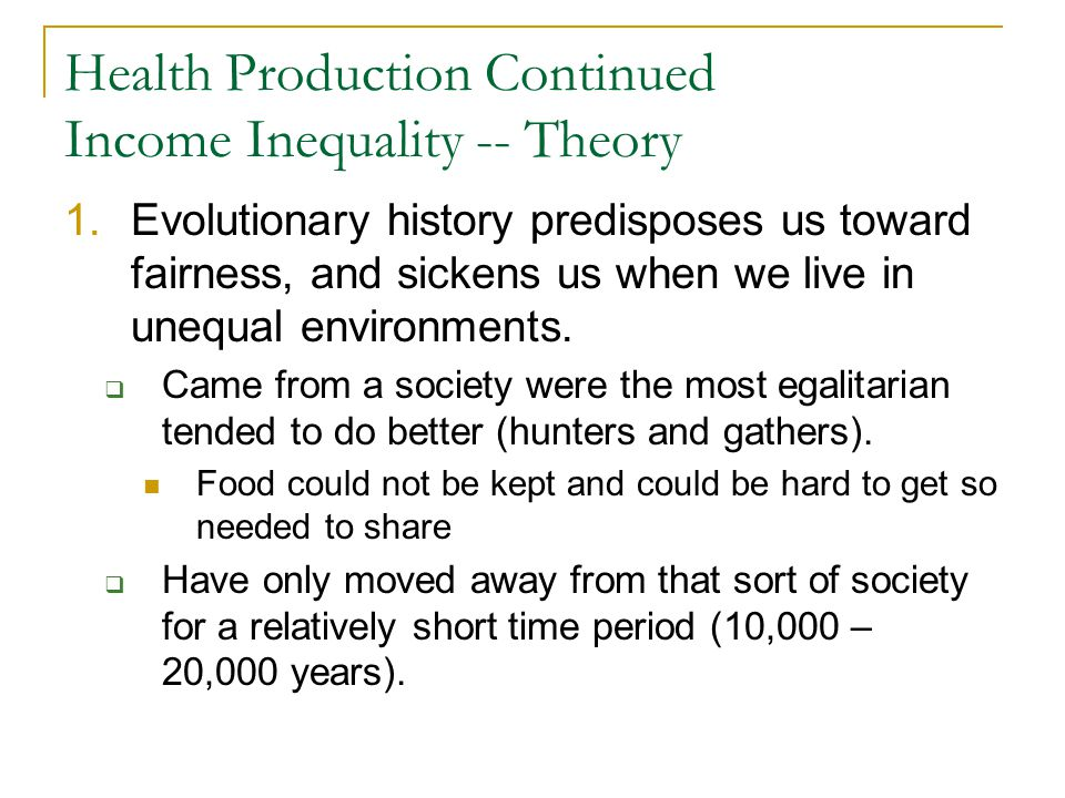 Health Production Continued Income Inequality -- Theory