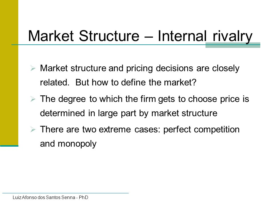 Market Structure – Internal rivalry