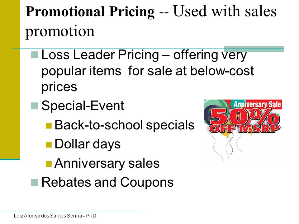 Promotional Pricing -- Used with sales promotion