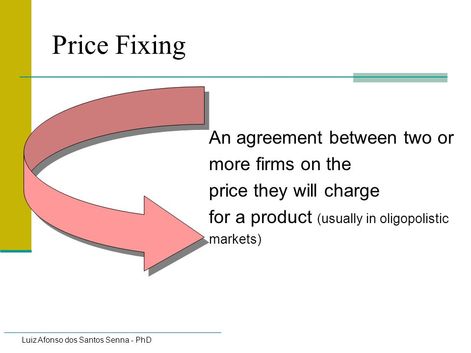 Price Fixing An agreement between two or more firms on the price they will charge for a product (usually in oligopolistic markets)