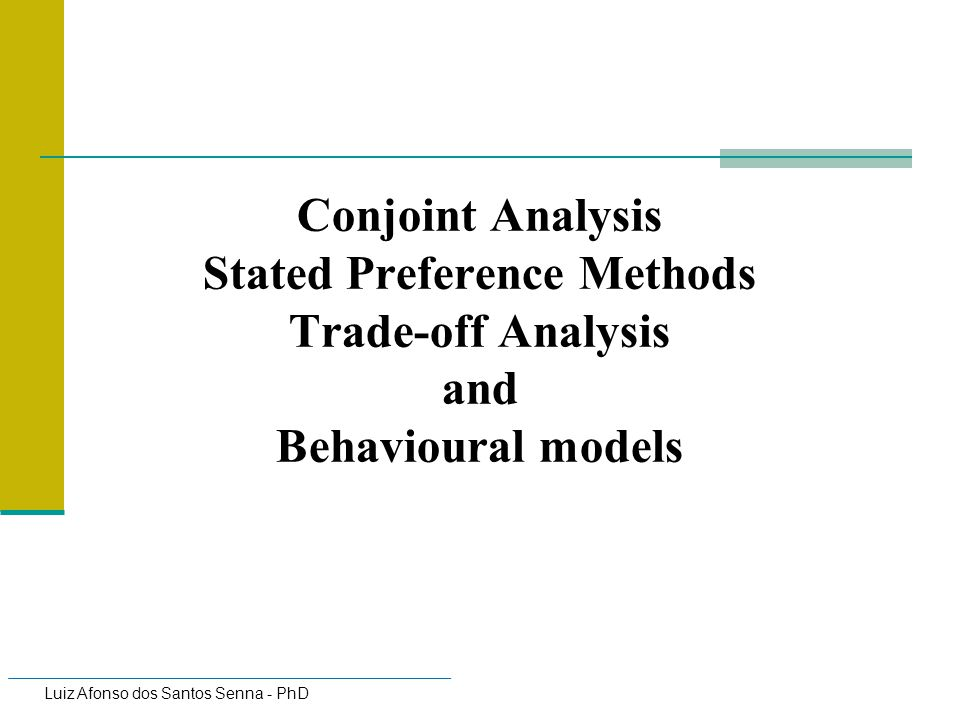 Conjoint Analysis Stated Preference Methods Trade-off Analysis and Behavioural models