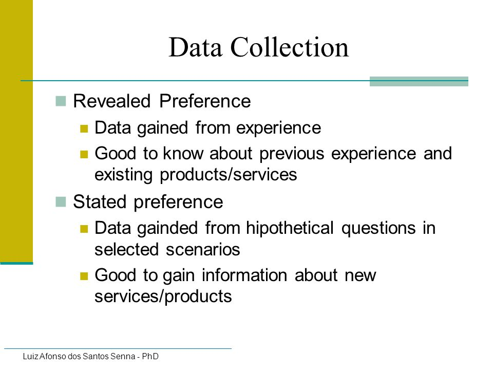 Data Collection Revealed Preference Stated preference