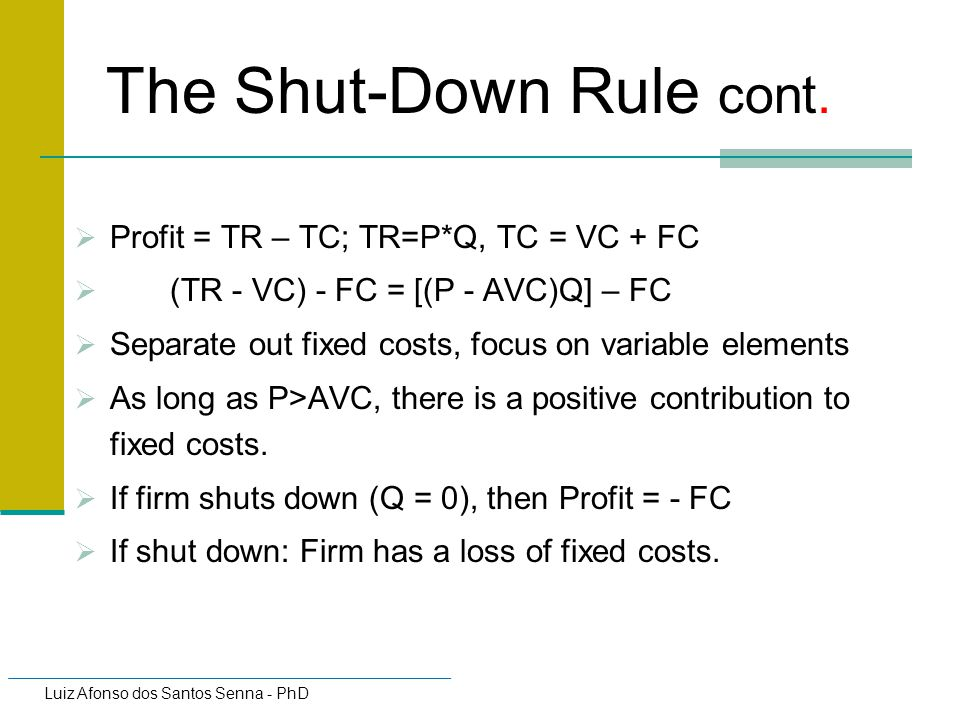 The Shut-Down Rule cont.