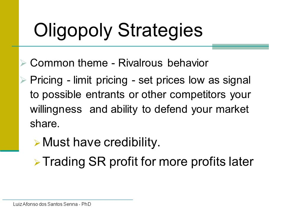 Oligopoly Strategies Must have credibility.
