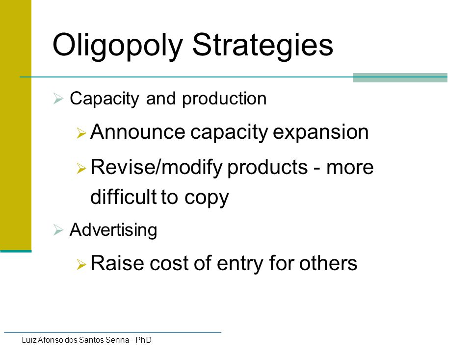 Oligopoly Strategies Announce capacity expansion