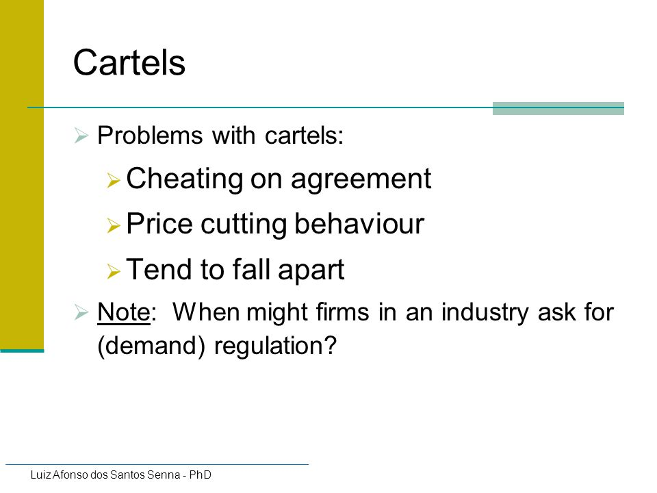 Cartels Cheating on agreement Price cutting behaviour