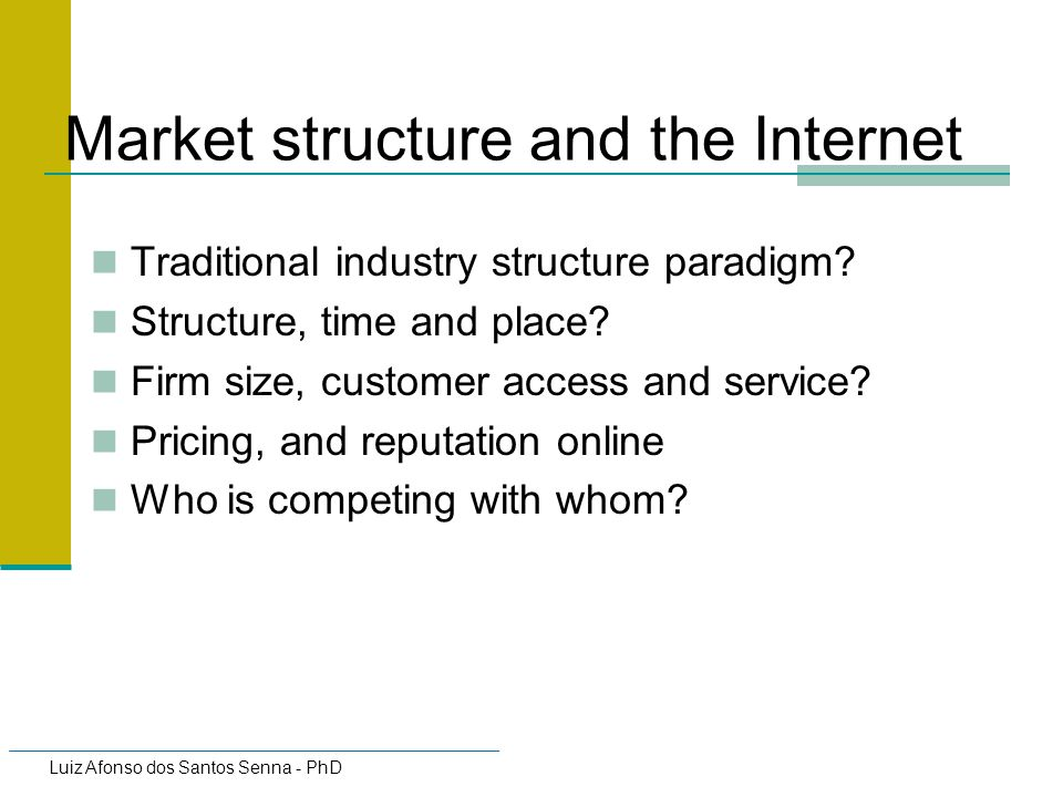 Market structure and the Internet