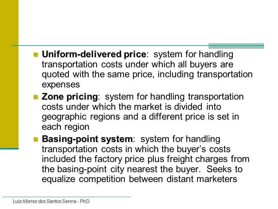 Uniform-delivered price: system for handling transportation costs under which all buyers are quoted with the same price, including transportation expenses