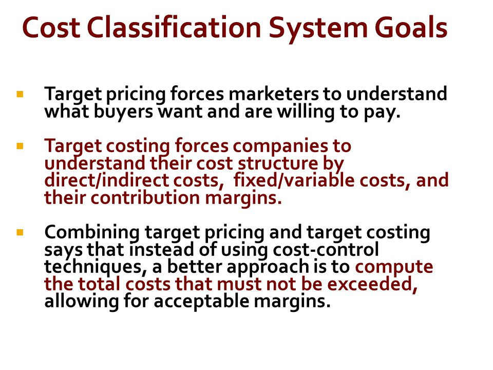 Cost Classification System Goals