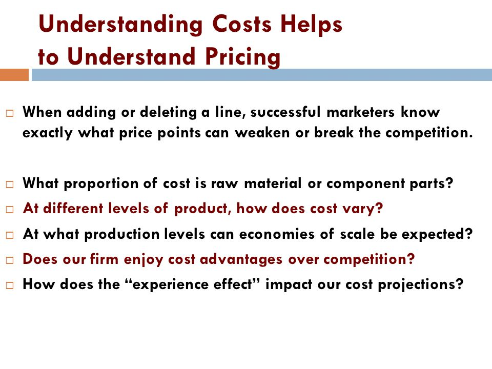 Understanding Costs Helps to Understand Pricing