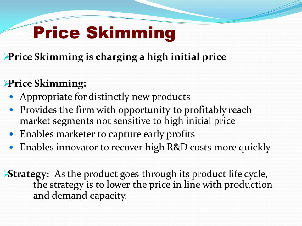 """for what types of products might marketers use market skimming pricing Home » marketing » pricing objectives """"skim"""" the market seek """"product-quality for information on some common pricing techniques and when you'd use."""