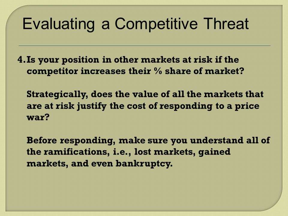 Evaluating a Competitive Threat