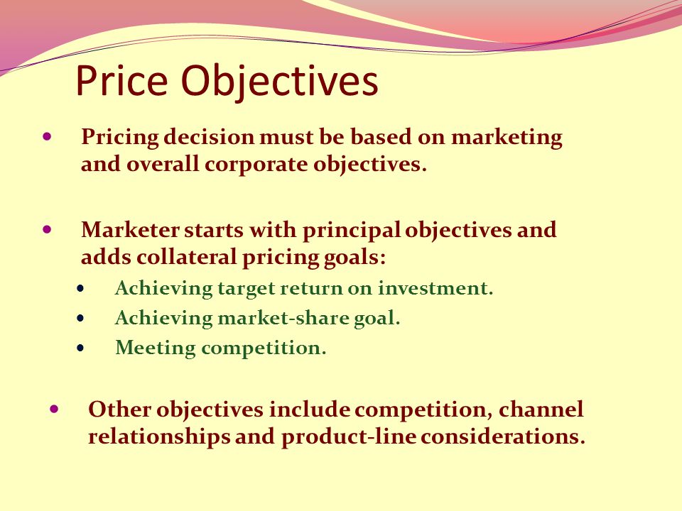 marketing pricing objectives Pricing is one of the key components of a successful marketing mix pricing objectives, strategies, and tactics cannot stand alone, however to be effective, price must work in harmony with other marketing and management activities despite its importance, use of pricing as a management tool is.