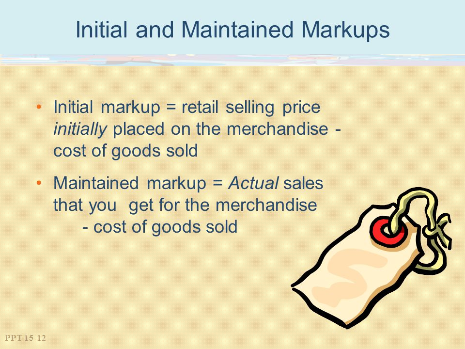 Initial and Maintained Markups
