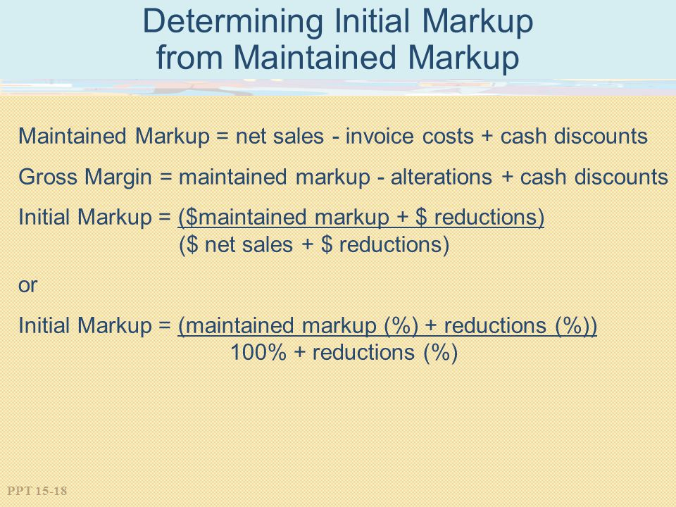 Determining Initial Markup from Maintained Markup